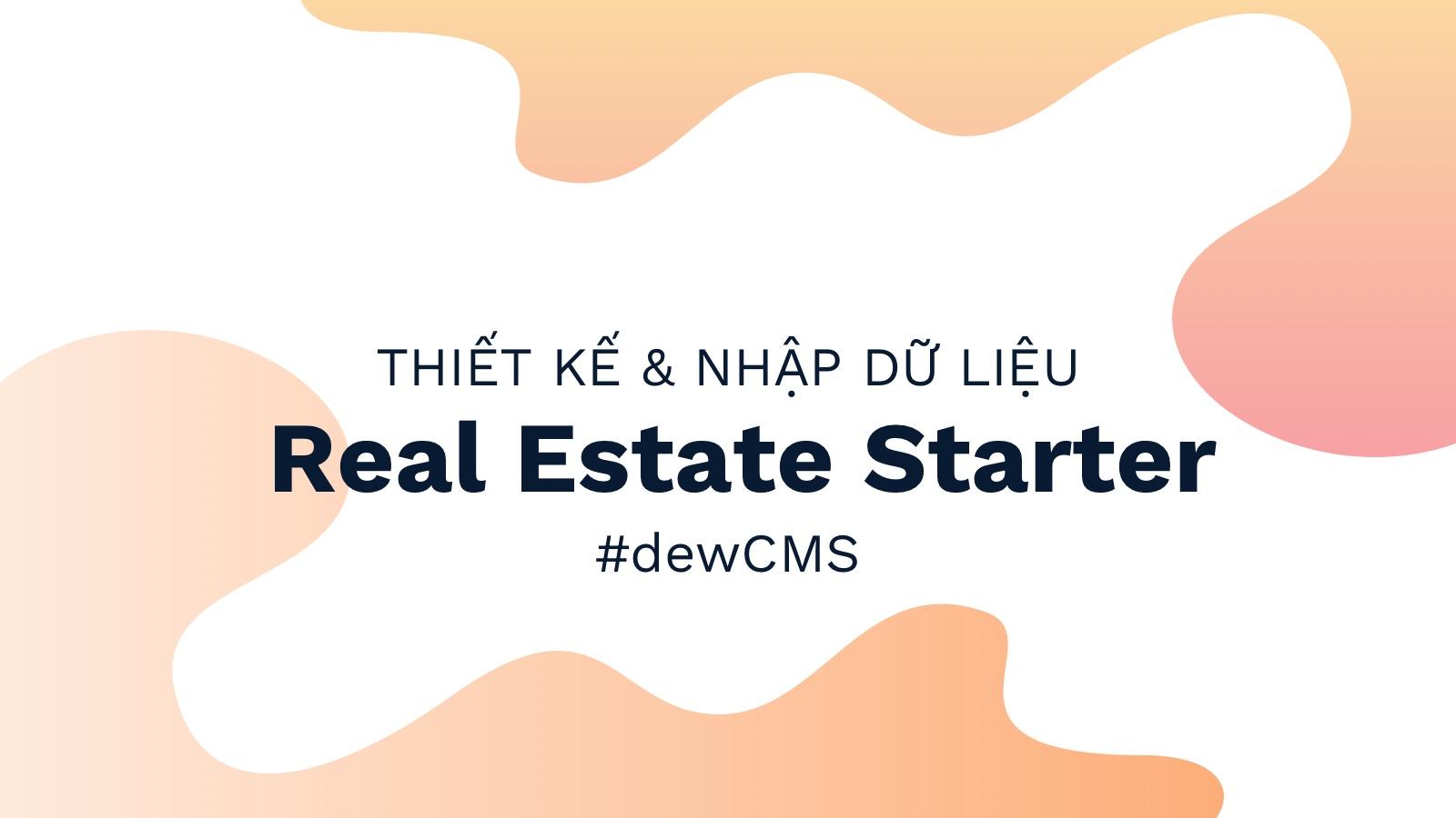 Hướng dẫn thiết kế và nhập dữ liệu bản Real Estate Starter